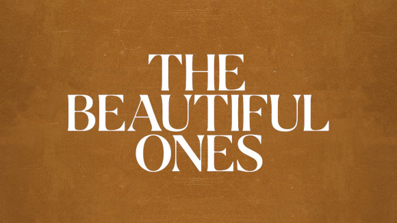 The Beautiful Ones 6